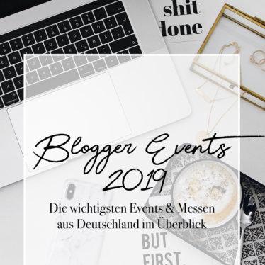Blogger Events 2019 – Die wichtigsten Events & Messen aus Deutschland im Überblick